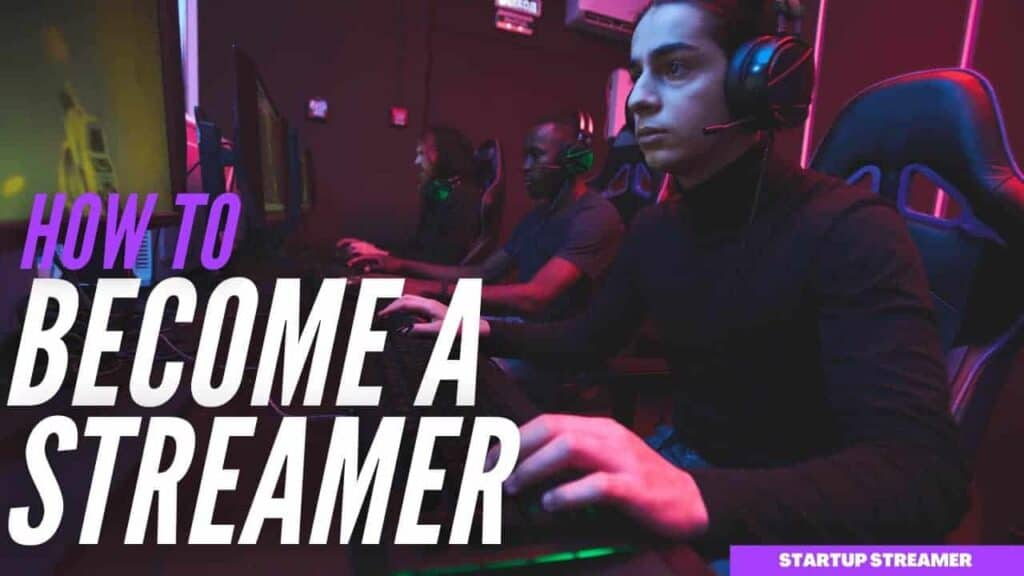 How to become a streamer featured